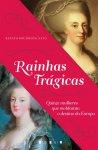Rainhas Trágicas - Renato Drummond Neto