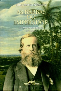 As Barbas do Imperador - Lília M. Schwarcz
