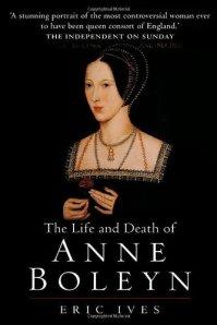 """""""The Life and Death of Anne Boleyn"""", considerada a melhor biografia de Ana Bolena lançada até então, escrita por Eric Ives."""