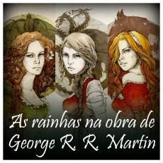 As rainhas na obra de George R. R. Martin